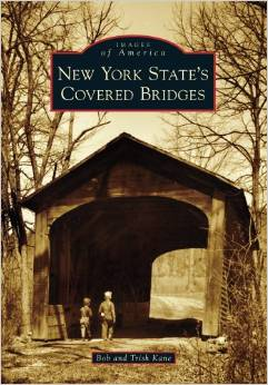 New York State's Covered Bridges by Bob and Trish Kane